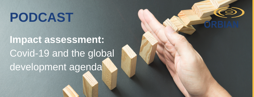 Impact Assessment Podcast: Covid-19 and the Global Development Agenda