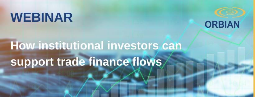 On-Demand Webinar: How Institutional Investors Can Support Trade Finance Flows