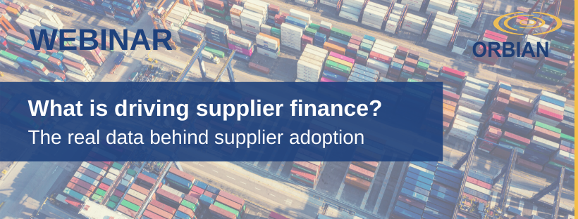 Webinar: What is driving supplier finance? The real data behind supplier adoption